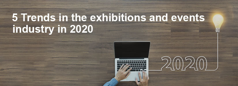 5 trends in the exhibitions and events industry to look out for in 2020