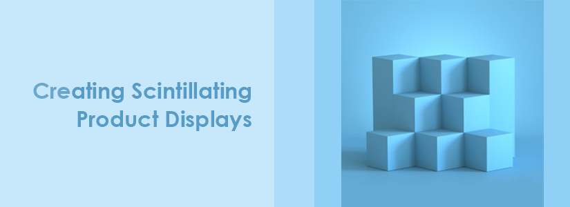 Tips for creating scintillating product displays at trade shows