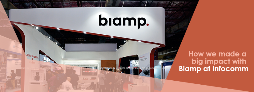 How we made a big impact with Biamp at Infocomm