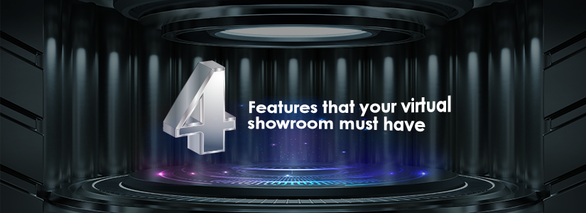 Four features that your virtual showroom must have