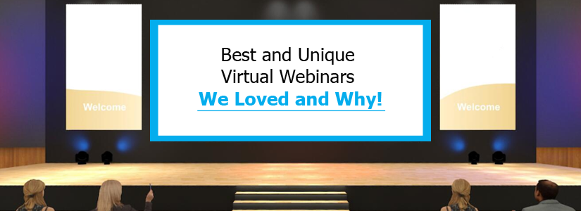 5 Best and Unique Virtual Webinars We Loved and Why!