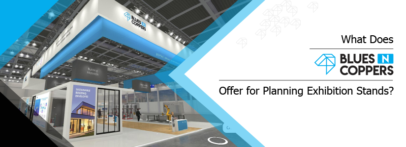 What Does Blues N Coppers Offer for Planning Exhibition Stands?